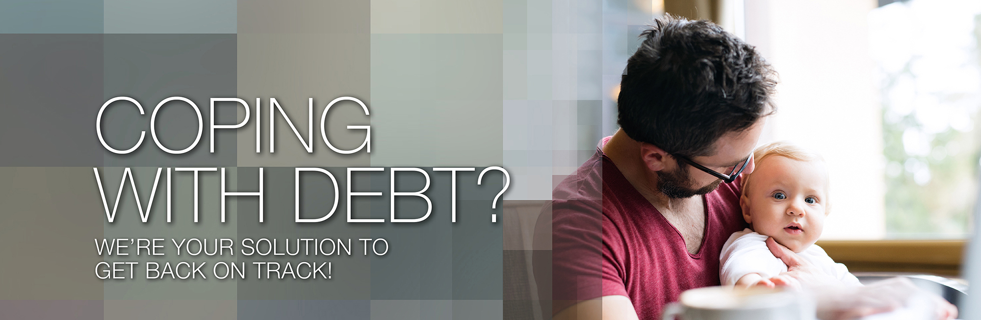 Coping with Debt? We are your solution to get back on track.