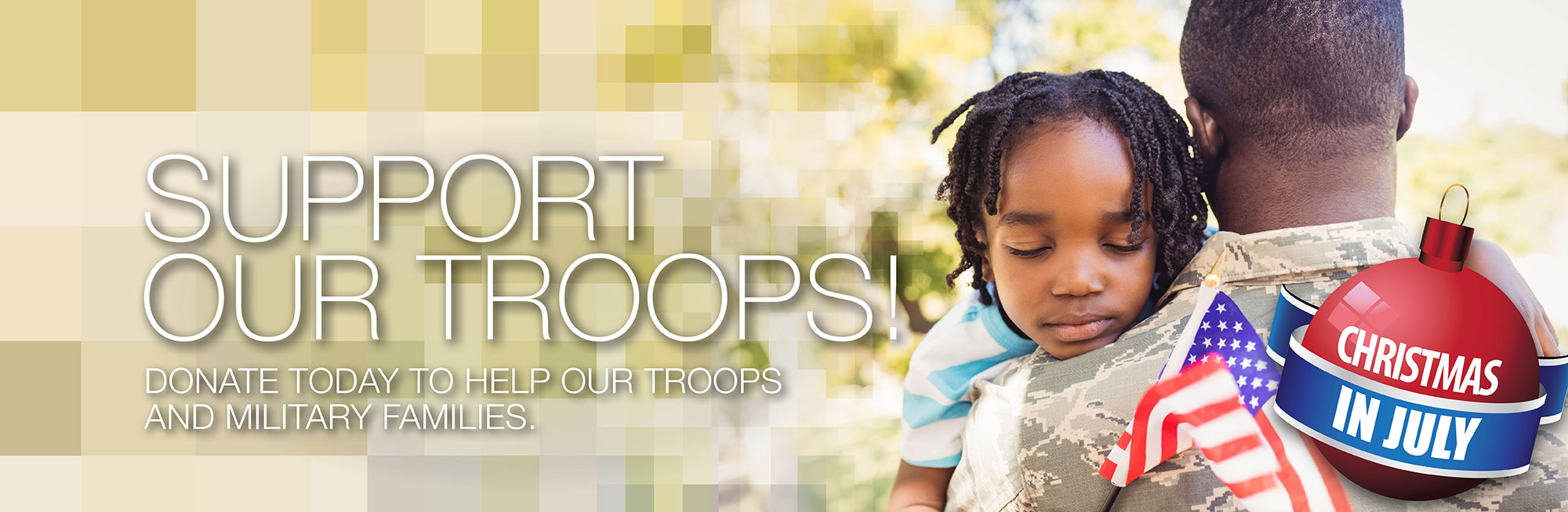 Please donate to our Christmas in July Drive and help support out troops and military families.