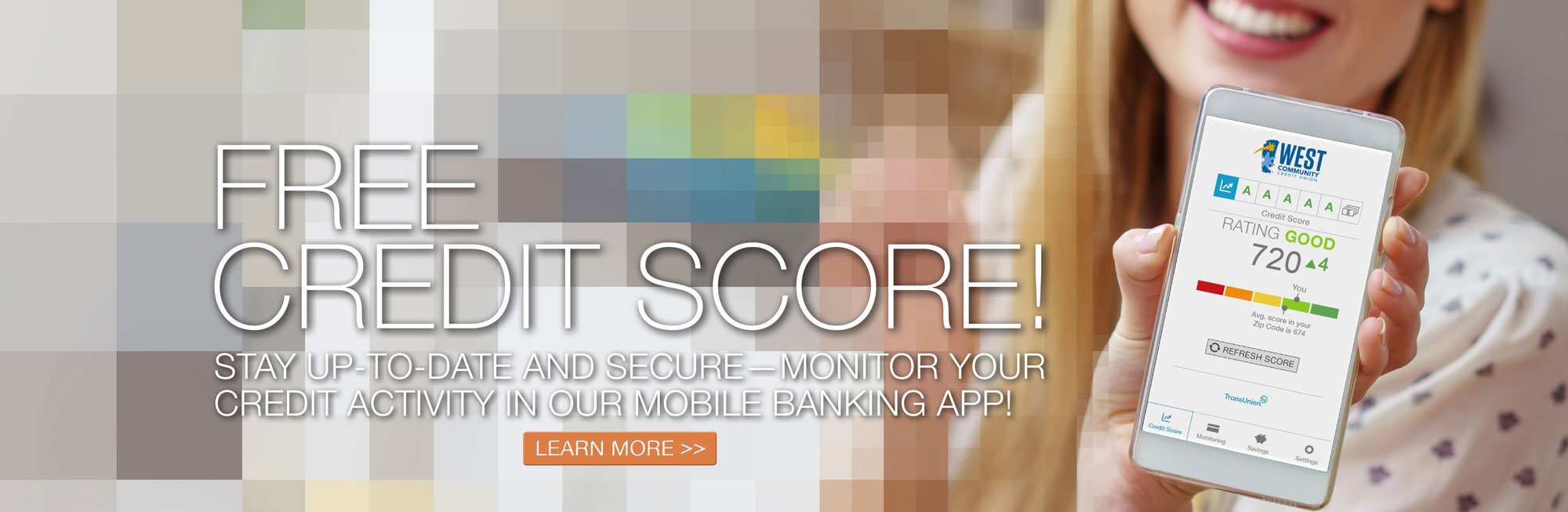 Your Credit Score is Now Available in Mobile Banking! Learn More.