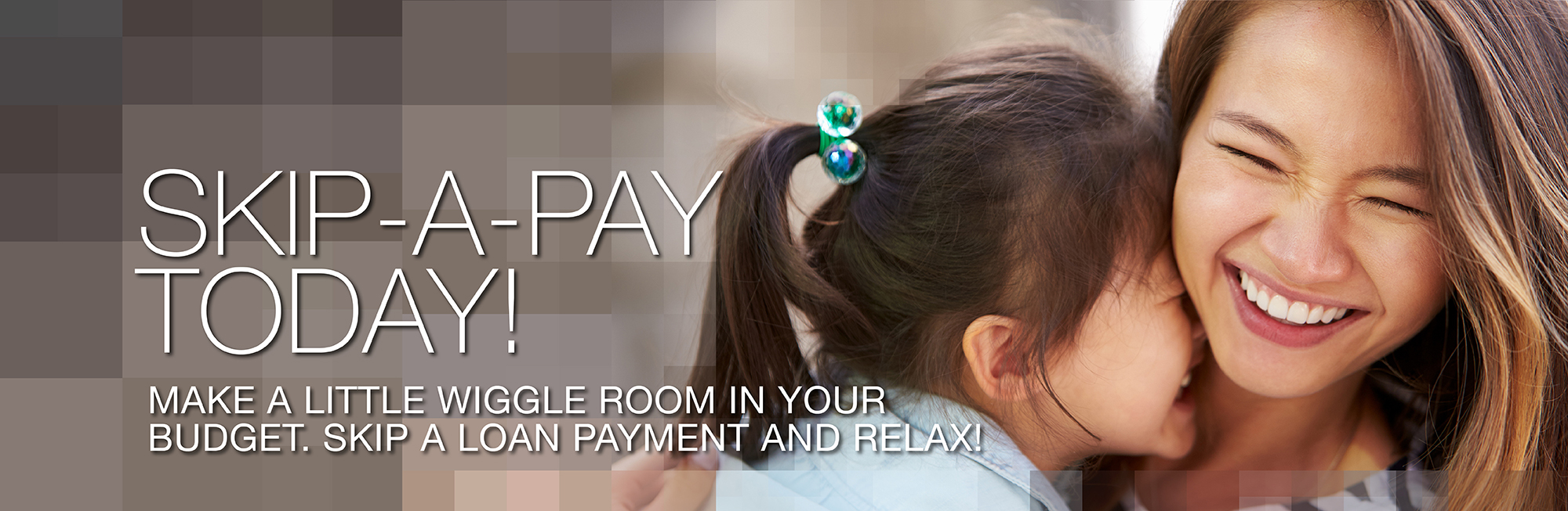 SKIP-A-PAY and relax!