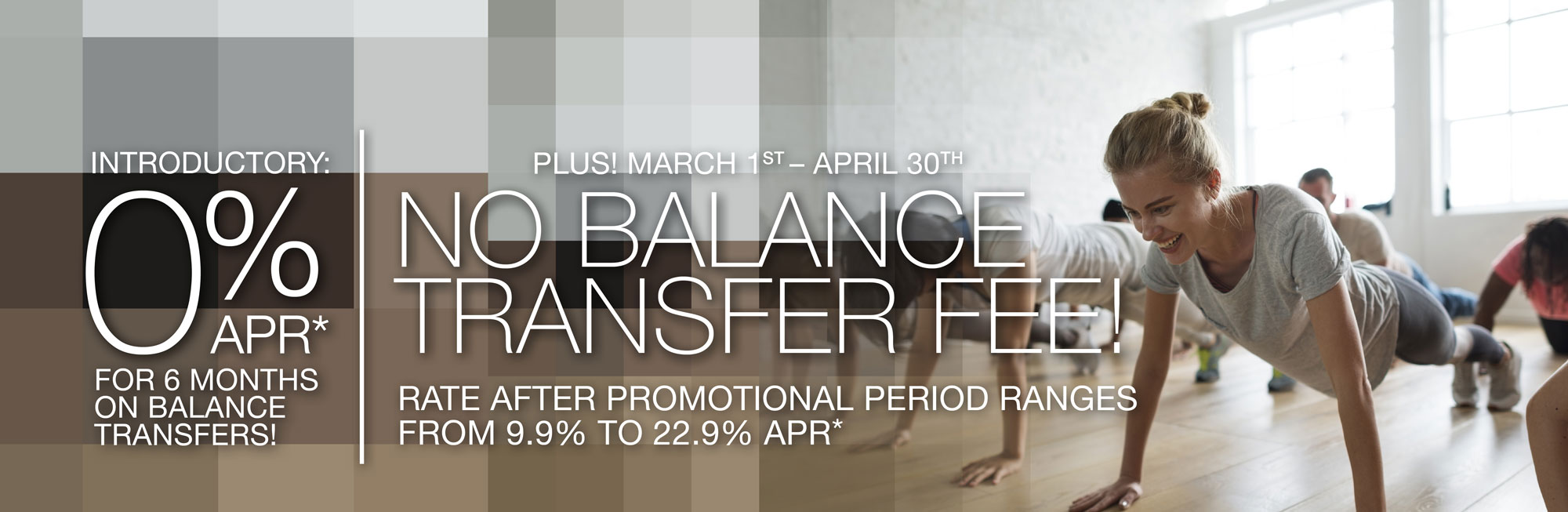 No Balance Transfer Fee with 0% Offer!