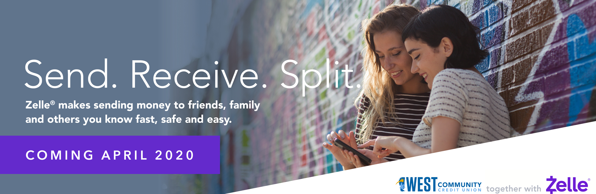 Zelle® coming April 2020! Send. Receive. Split. Zelle makes sending money to friends, family and others you know fast, safe and easy.